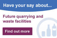 Have your say about future quarrying and waste facilities